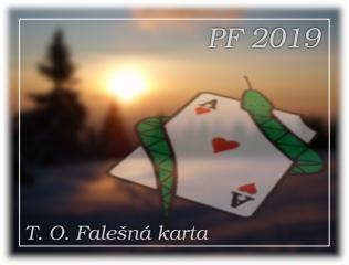 PF 2019 - T O Falešná karta